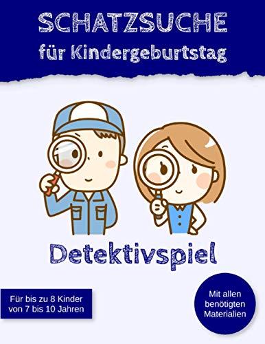 Schatzsuche für Kindergeburtstag Detektivspiel: Schnitzeljagd für Grundschüler (Kindergeburtstagsspiele)