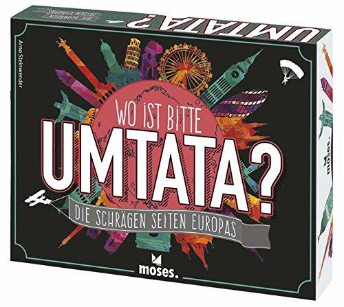 moses. - Wo ist Bitte Umtata? | Das Spiel über die schrägen Seiten Europas | Ein Wissens- und Ratespiel ab 12 Jahren
